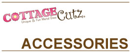 CottageCutz Accessories
